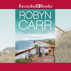 The Newcomer Audiobook, by Robyn Carr