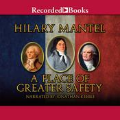 A Place of Greater Safety Audiobook, by Hilary Mantel