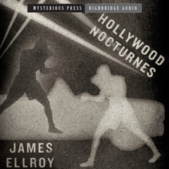 Hollywood Nocturnes Audiobook, by James Ellroy