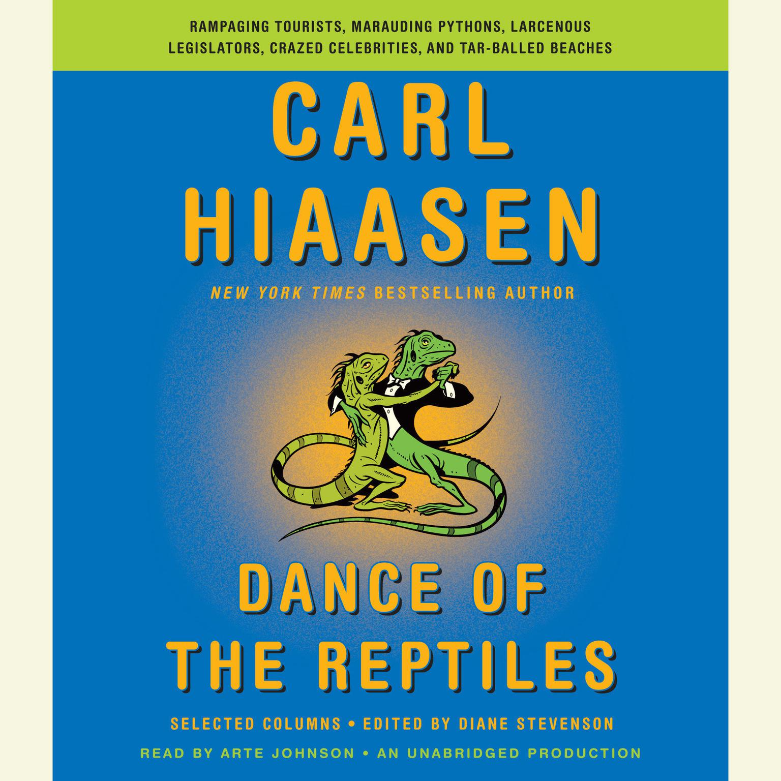 Printable Dance of the Reptiles: Rampaging Tourists, Maurauding Pythons, Larcenous Legislators, Crazed Celebrities, and Tar-Balled Beaches: Selected Columns Audiobook Cover Art