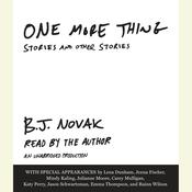 One More Thing: Stories and Other Stories Audiobook, by B. J. Novak