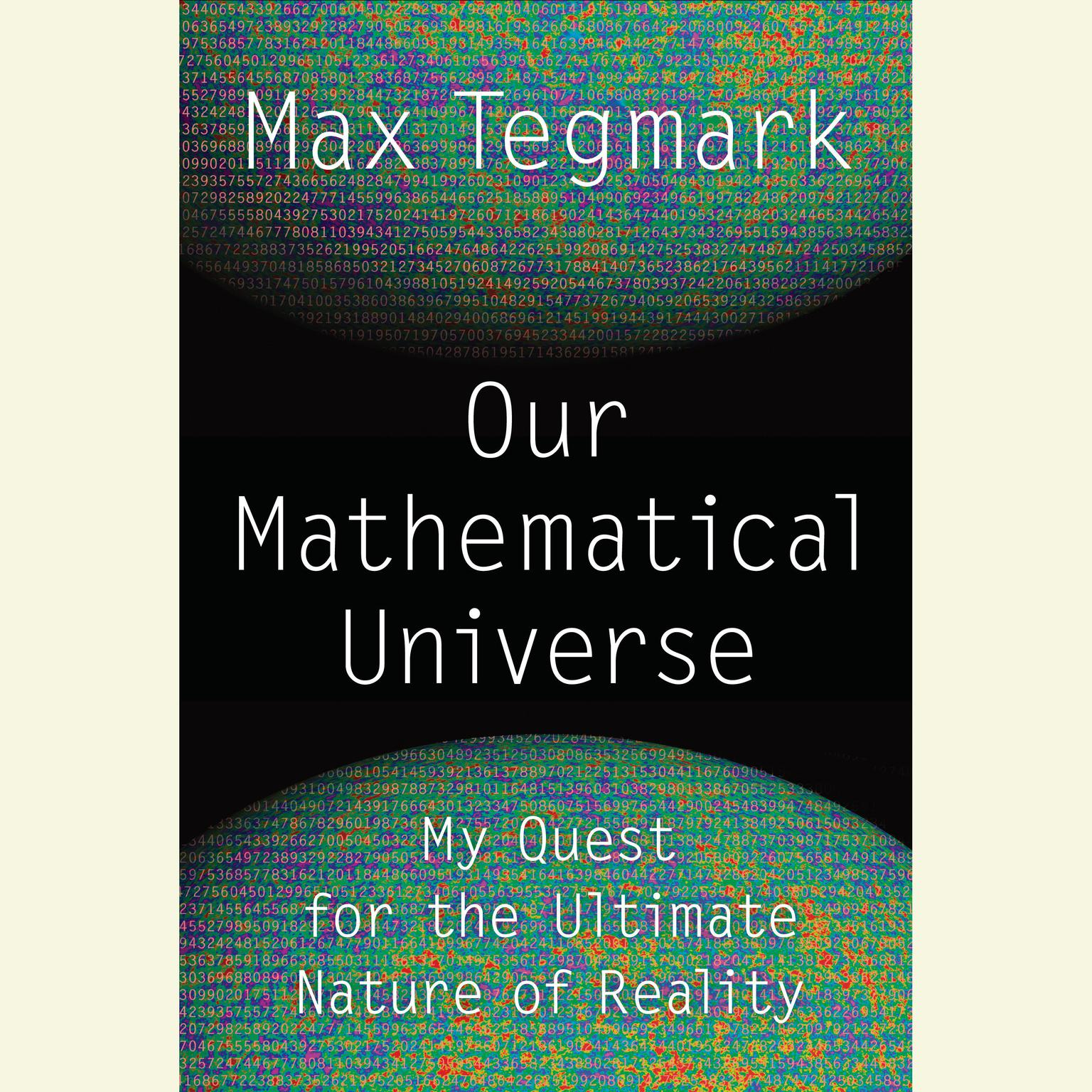 Printable Our Mathematical Universe: My Quest for the Ultimate Nature of Reality Audiobook Cover Art