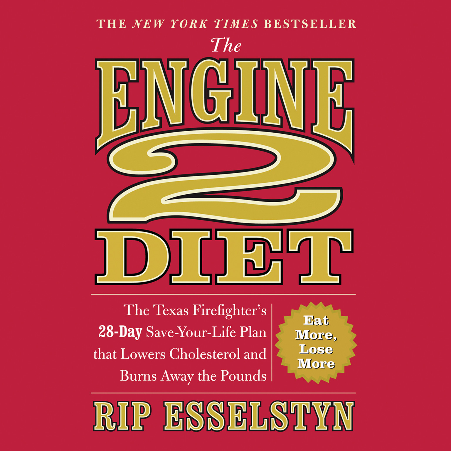 Printable The Engine 2 Diet: The Texas Firefighter's 28-Day Save-Your-Life Plan that Lowers Cholesterol and Burns Away the Pounds Audiobook Cover Art