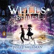 The Wells Bequest: A Companion to The Grimm Legacy Audiobook, by Polly Shulman