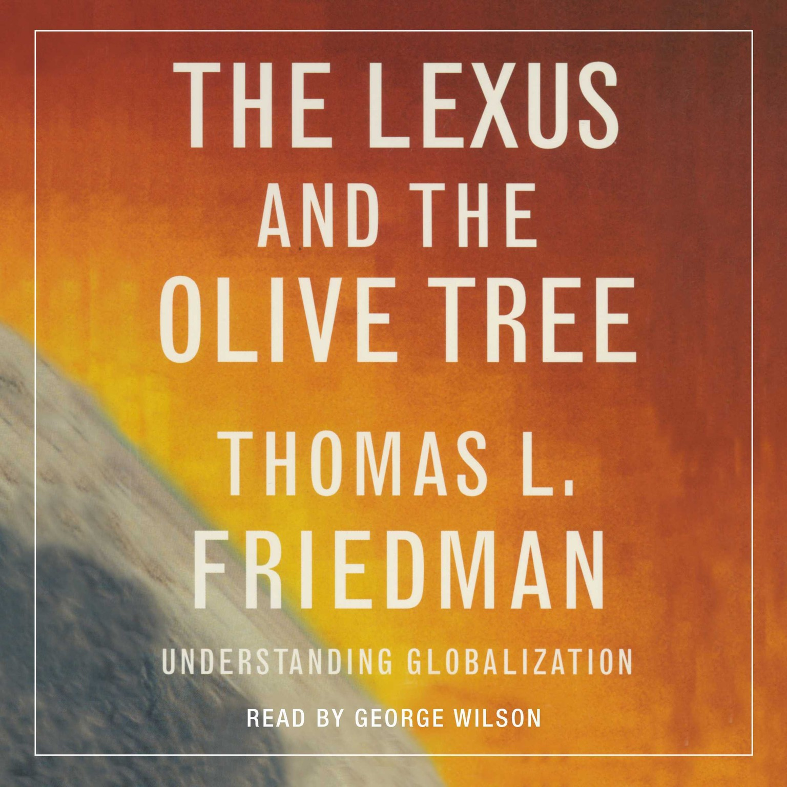 Printable The Lexus and the Olive Tree: Understanding Globalization Audiobook Cover Art