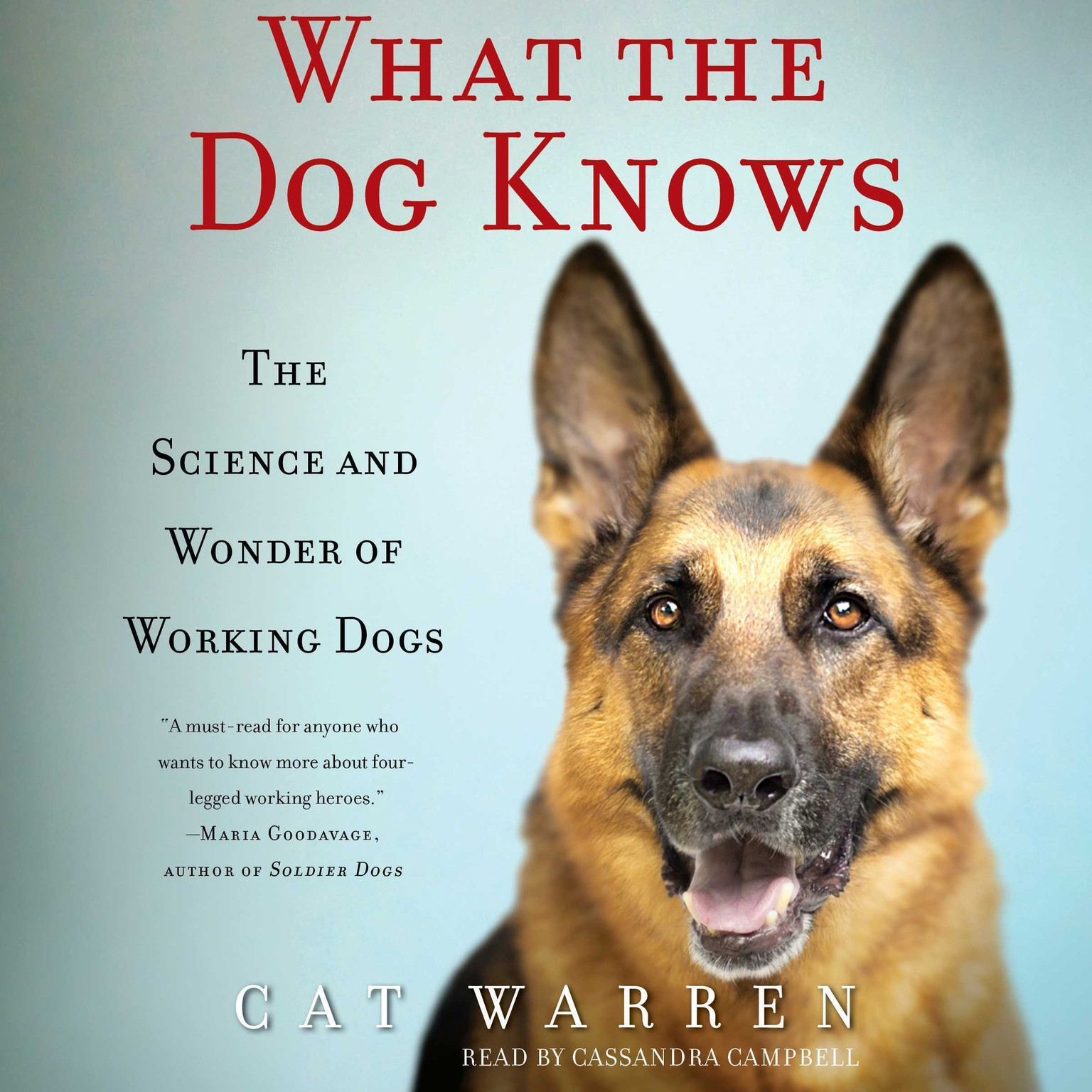 Printable What the Dog Knows: The Science and Wonder of Working Dogs Audiobook Cover Art