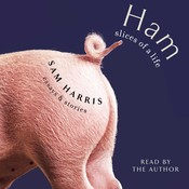 Ham: Slices of a Life: Essays and Stories, by Sam Harris, Sam Harris
