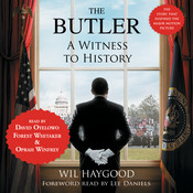 The Butler: A Witness to History, by Wil Haygood
