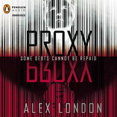 Proxy Audiobook, by Alex London