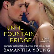 Until Fountain Bridge, by Samantha Young