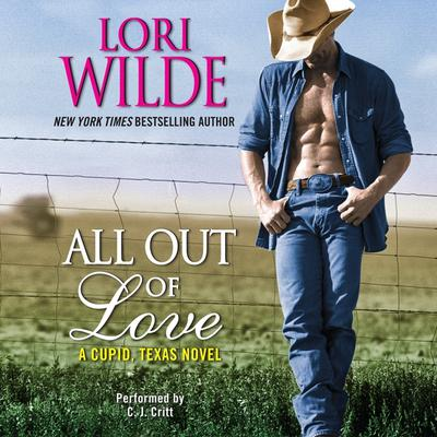 All Out of Love: A Cupid, Texas Novel Audiobook, by Lori Wilde