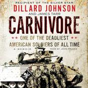 Carnivore: A Memoir by One of the Deadliest American Soldiers of All Time Audiobook, by Dillard Johnson, James Tarr