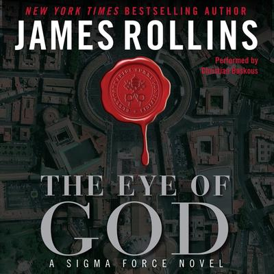 The Eye of God: A Sigma Force Novel Audiobook, by James Rollins