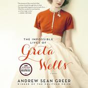 The Impossible Lives of Greta Wells Audiobook, by Andrew Sean Greer