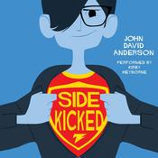 Sidekicked Audiobook, by John David Anderson