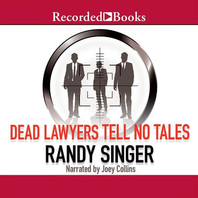 Dead Lawyers Tell No Tales Audiobook, by Randy Singer