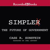 Simpler: The Future of Government, by Cass R. Sunstein