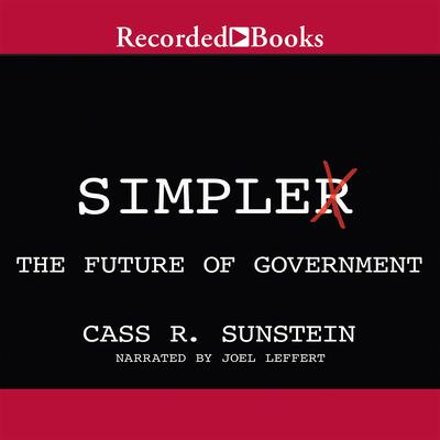 Simpler: The Future of Government Audiobook, by Cass R. Sunstein