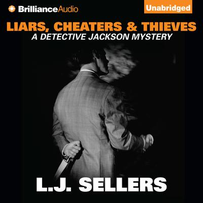 Liars, Cheaters & Thieves Audiobook, by L. J. Sellers