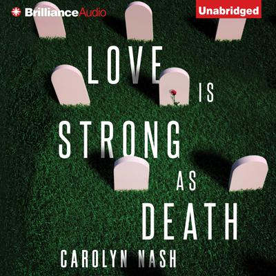 Love is Strong as Death Audiobook, by Carolyn Nash