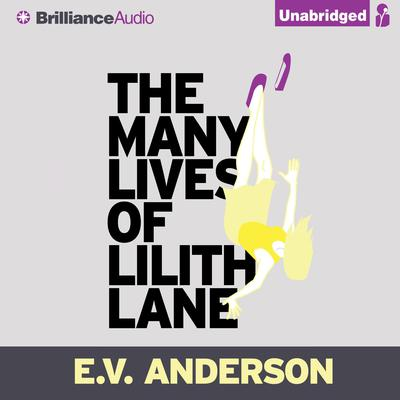 The Many Lives of Lilith Lane Audiobook, by E. V. Anderson