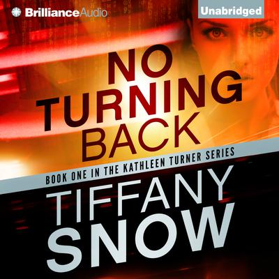 No Turning Back Audiobook, by Tiffany Snow