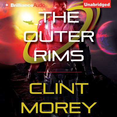 The Outer Rims Audiobook, by Clint Morey