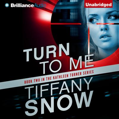 Turn to Me Audiobook, by Tiffany Snow