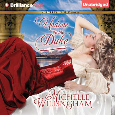 Undone by the Duke Audiobook, by Michelle Willingham