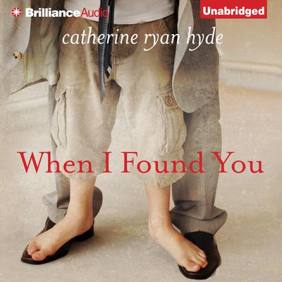 When I Found You Audiobook, by Catherine Ryan Hyde