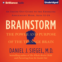 Brainstorm: The Power and Purpose of the Teenage Brain Audiobook, by Daniel J. Siegel, Daniel J. Siegel, M.D.