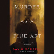 Murder as a Fine Art Audiobook, by David Morrell