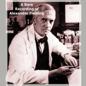 A Rare Recording of Alexander Fleming, by Alexander Fleming