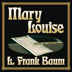 Mary Louise Audiobook, by L. Frank Baum
