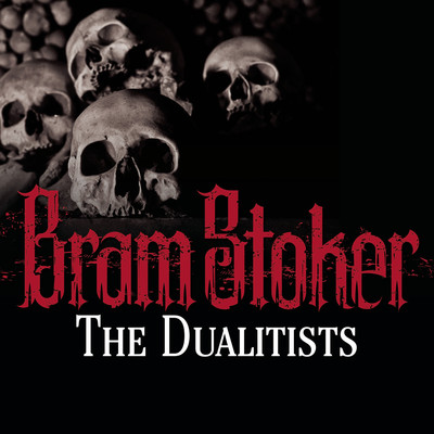 The Dualitists Audiobook, by Bram Stoker