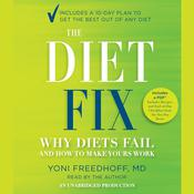 The Diet Fix: Why Diets Fail and How to Make Yours Work, by Yoni Freedhoff