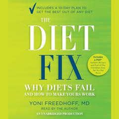 The Diet Fix: Why Diets Fail and How to Make Yours Work Audiobook, by Yoni Freedhoff
