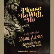 Please Be With Me: A Song for My Father, Duane Allman, by Galadrielle Allman