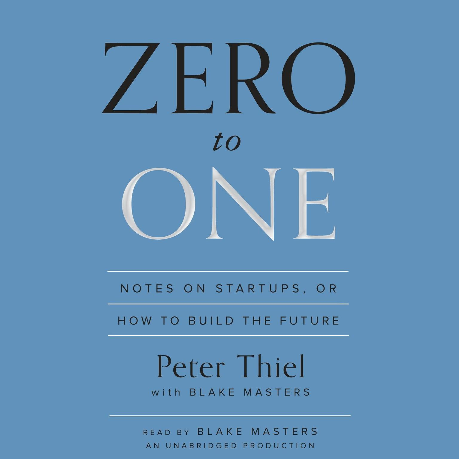 Printable Zero to One: How to Build the Future, or Notes on Start-ups Audiobook Cover Art