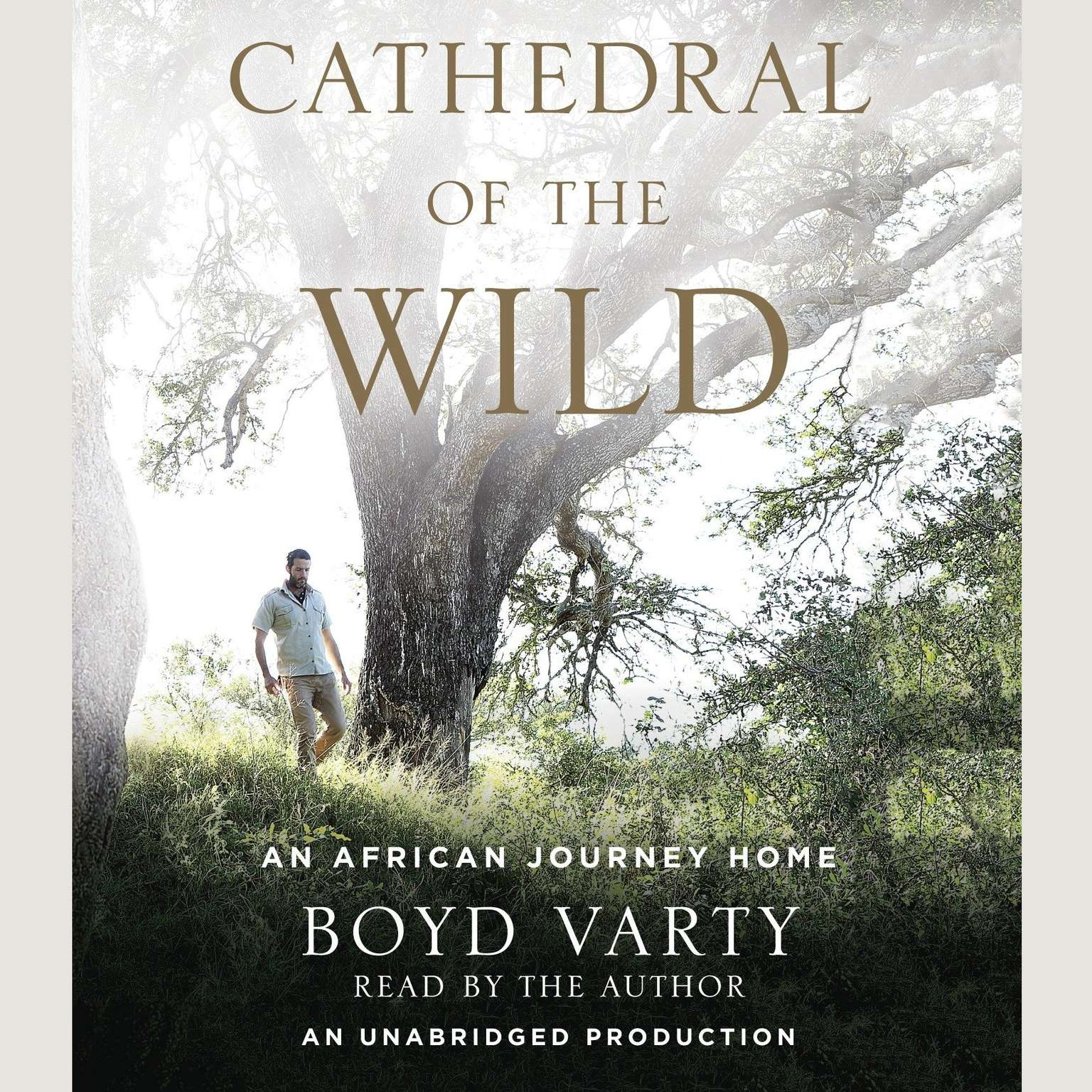 Printable Cathedral of the Wild: An African Journey Home Audiobook Cover Art