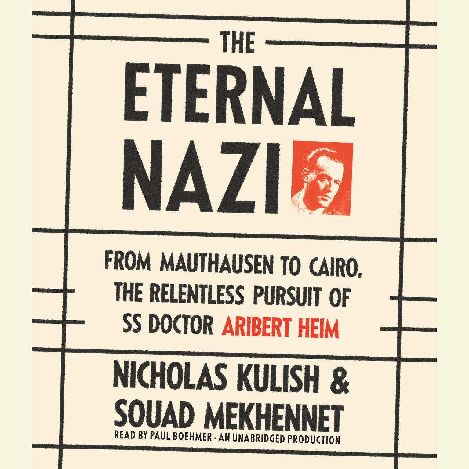 Printable The Eternal Nazi: From Mauthausen to Cairo, the Relentless Pursuit of SS Doctor Aribert Heim Audiobook Cover Art