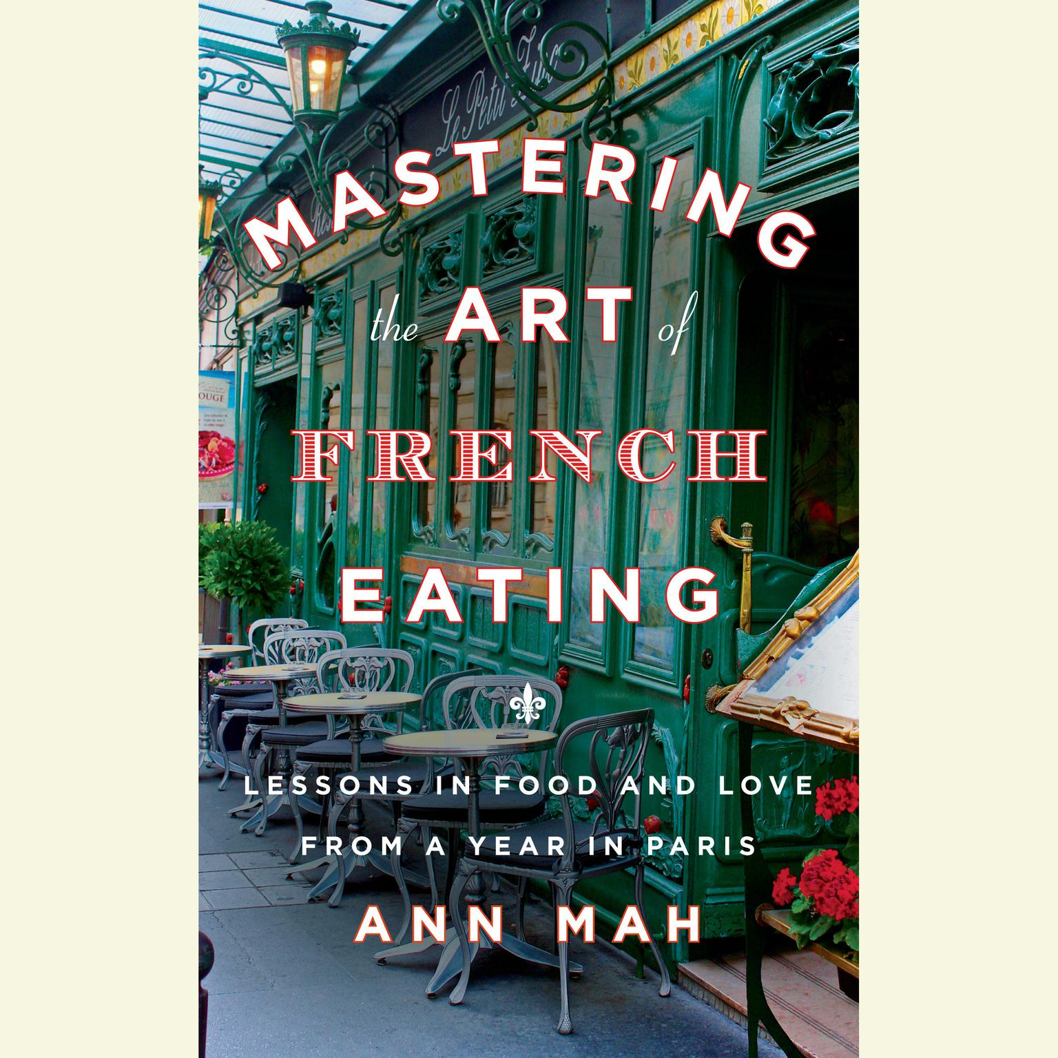 Printable Mastering the Art of French Eating: Lessons in Food and Love from a Year in Paris Audiobook Cover Art