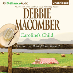 Carolines Child: A Selection from Heart of Texas, Volume 2 Audiobook, by Debbie Macomber