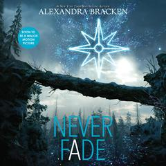 Never Fade Audiobook, by Alexandra Bracken