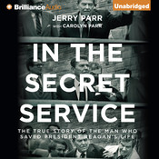 In the Secret Service: The True Story of the Man Who Saved President Reagan's Life, by Jerry Parr