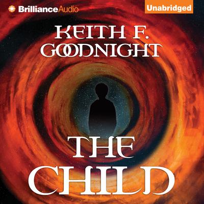 The Child Audiobook, by Keith F. Goodnight