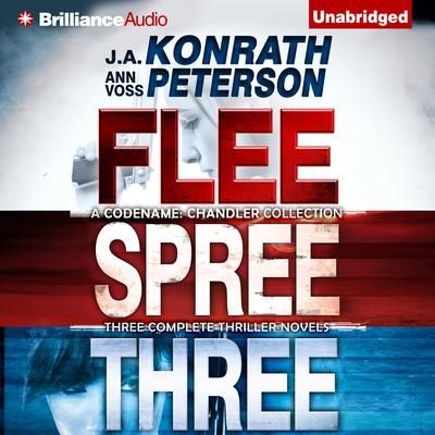 Codename: Chandler Trilogy: Three Complete Novels (Flee, Spree, Three) Audiobook, by J. A. Konrath