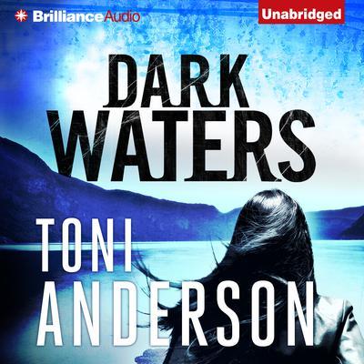 Dark Waters Audiobook, by Toni Anderson