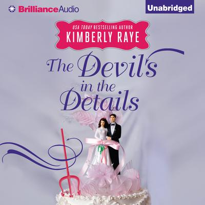 The Devils in the Details Audiobook, by Kimberly Raye