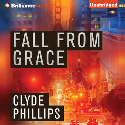Fall from Grace Audiobook, by Clyde Phillips